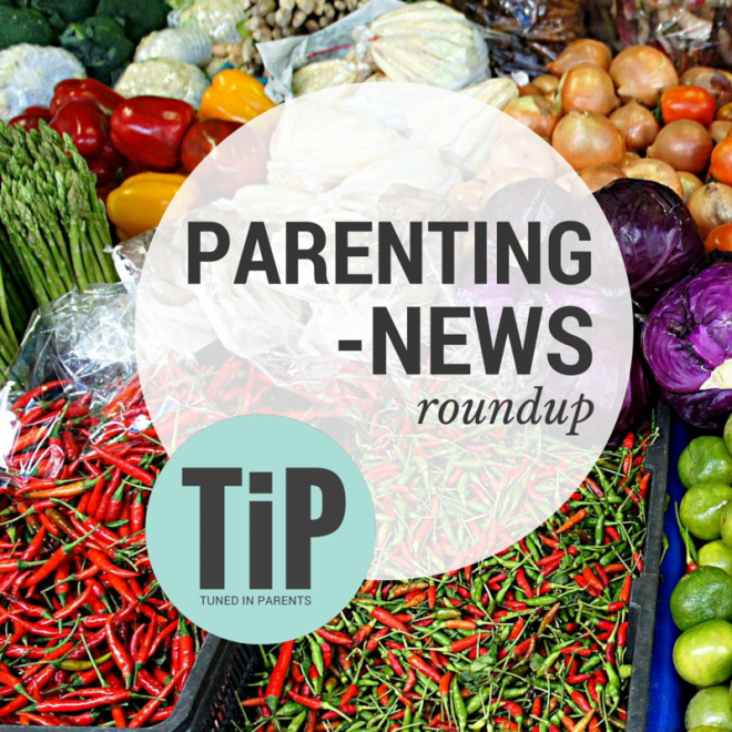 Tuned In Parents - Parenting News Roundup Week 8