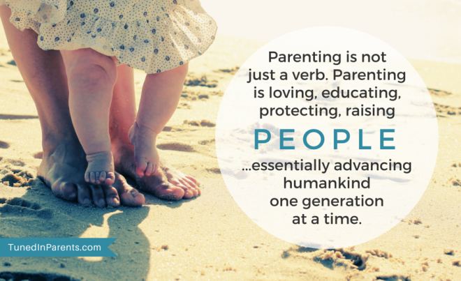 Tuned In Parents - Parenting Quote about raising children raising humankind one generation at a time by Elle C. Mayberry