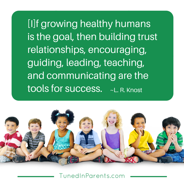 Tuned In Parents L R Knost Parenting Quote